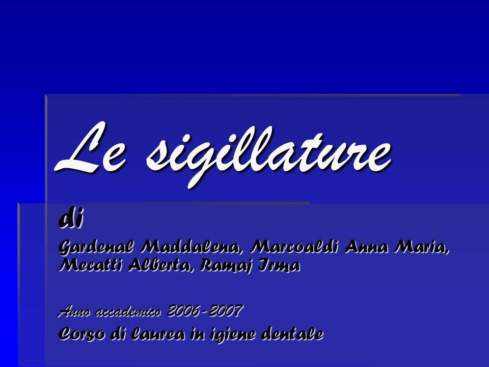 Le sigillature di. Gardenal Maddalena, Marcoaldi Anna Maria, Mecatti Alberta, Ramaj Irma. Anno accademico 2006-2007.