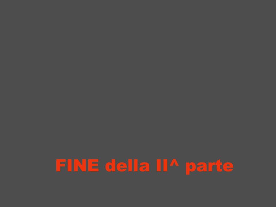 FINE della II^ parte