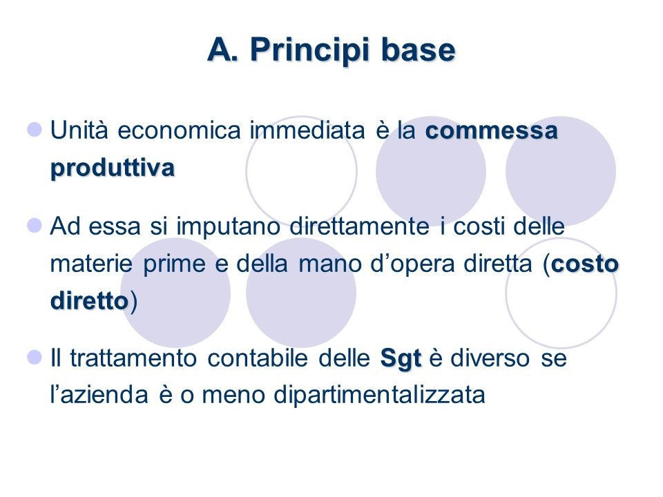 A. Principi base Unità economica immediata è la commessa produttiva
