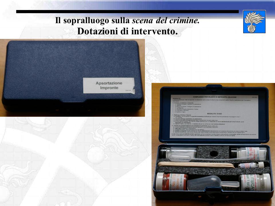 Il sopralluogo sulla scena del crimine. Dotazioni di intervento.