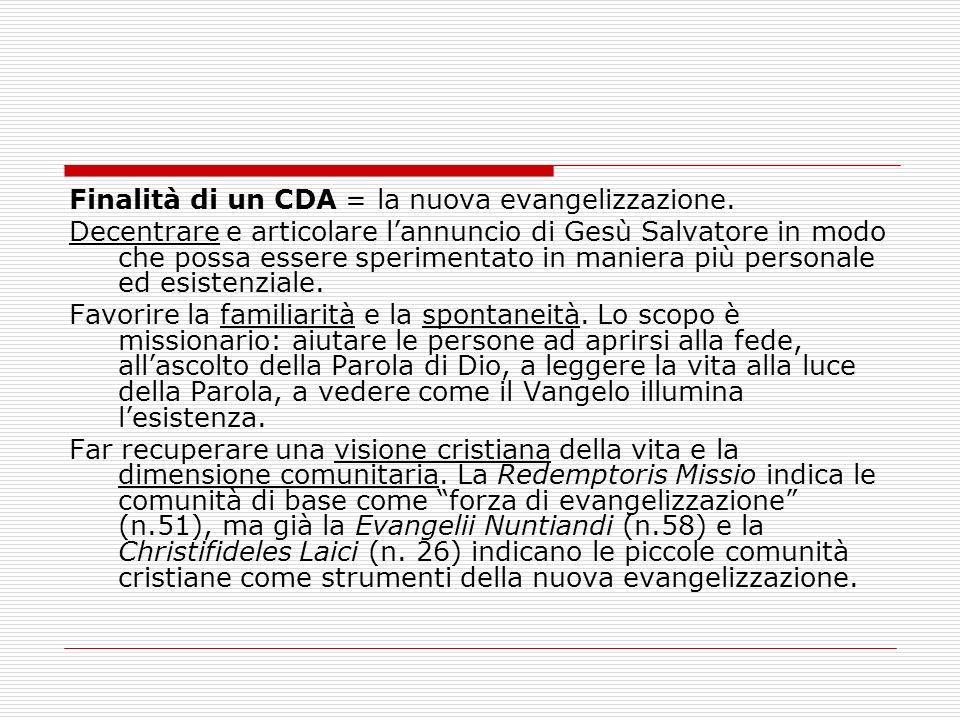Finalità di un CDA = la nuova evangelizzazione.
