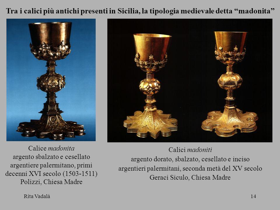 Tra i calici più antichi presenti in Sicilia, la tipologia medievale detta madonita