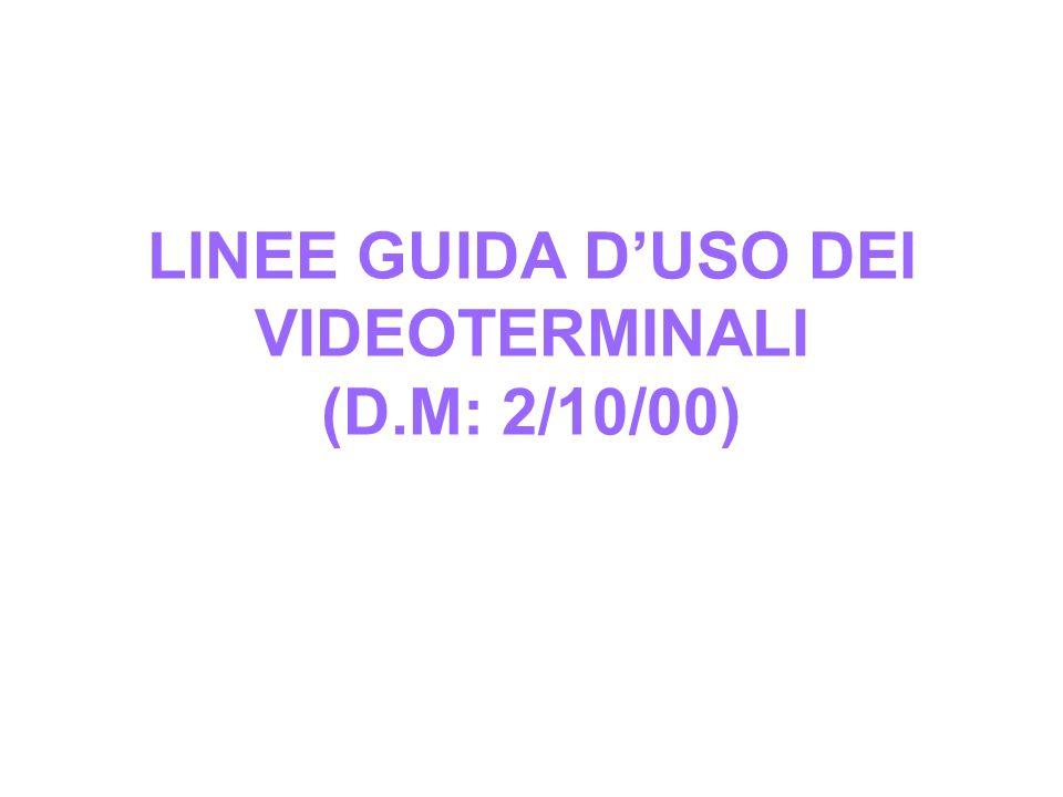 LINEE GUIDA D'USO DEI VIDEOTERMINALI (D.M: 2/10/00)