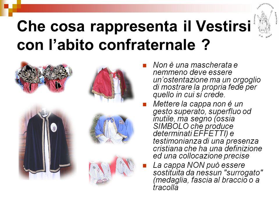 Che cosa rappresenta il Vestirsi con l'abito confraternale
