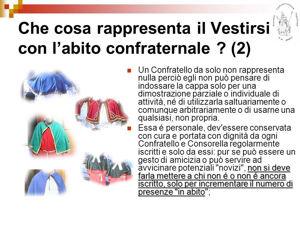 Che cosa rappresenta il Vestirsi con l'abito confraternale (2)