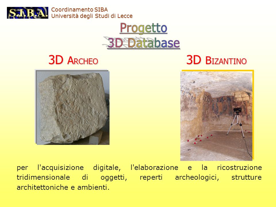 3D ARCHEO 3D BIZANTINO Progetto 3D Database