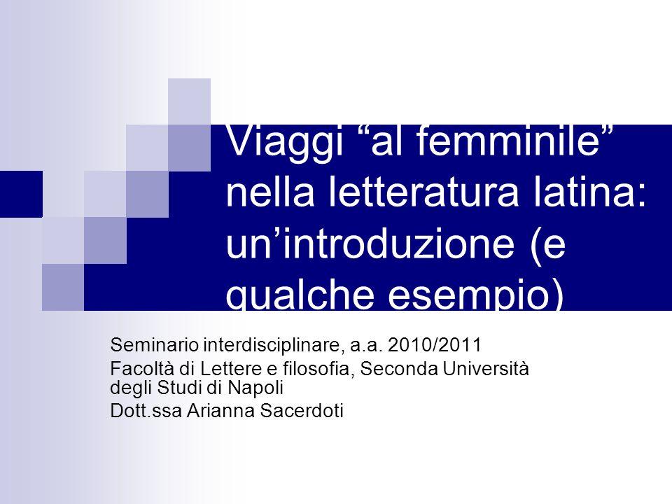 Viaggi al femminile nella letteratura latina: un'introduzione (e qualche esempio)