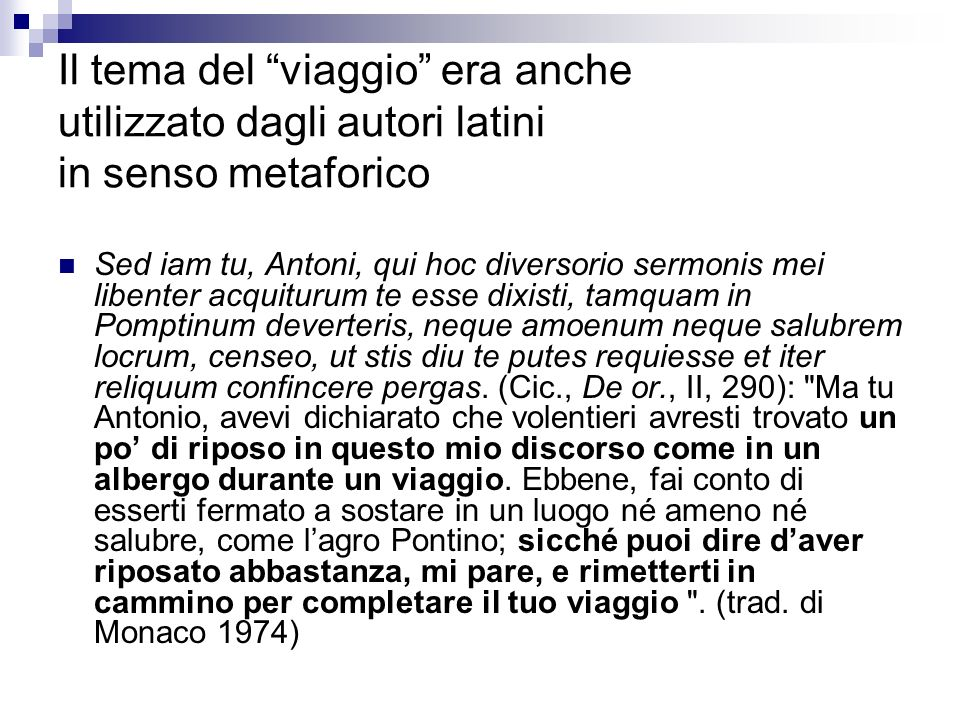 Il tema del viaggio era anche utilizzato dagli autori latini in senso metaforico