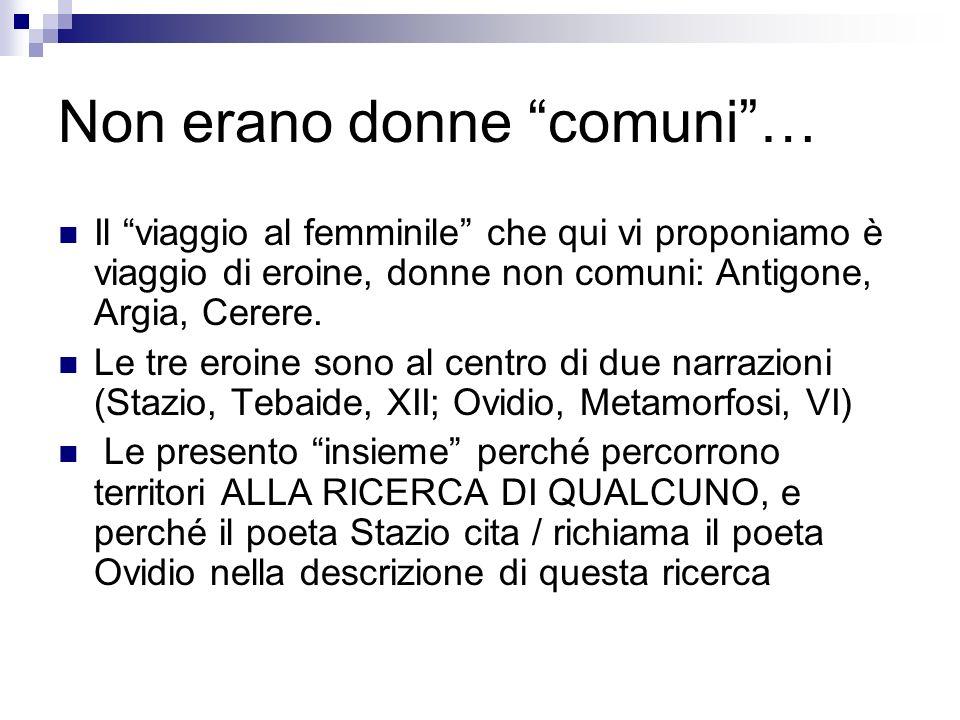 Non erano donne comuni …