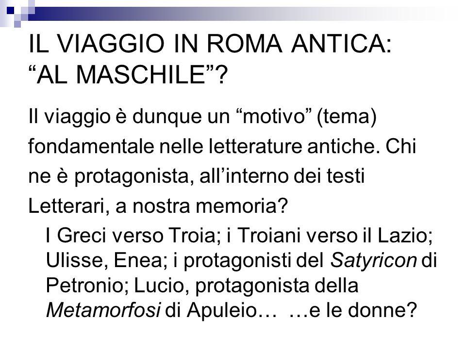 IL VIAGGIO IN ROMA ANTICA: AL MASCHILE