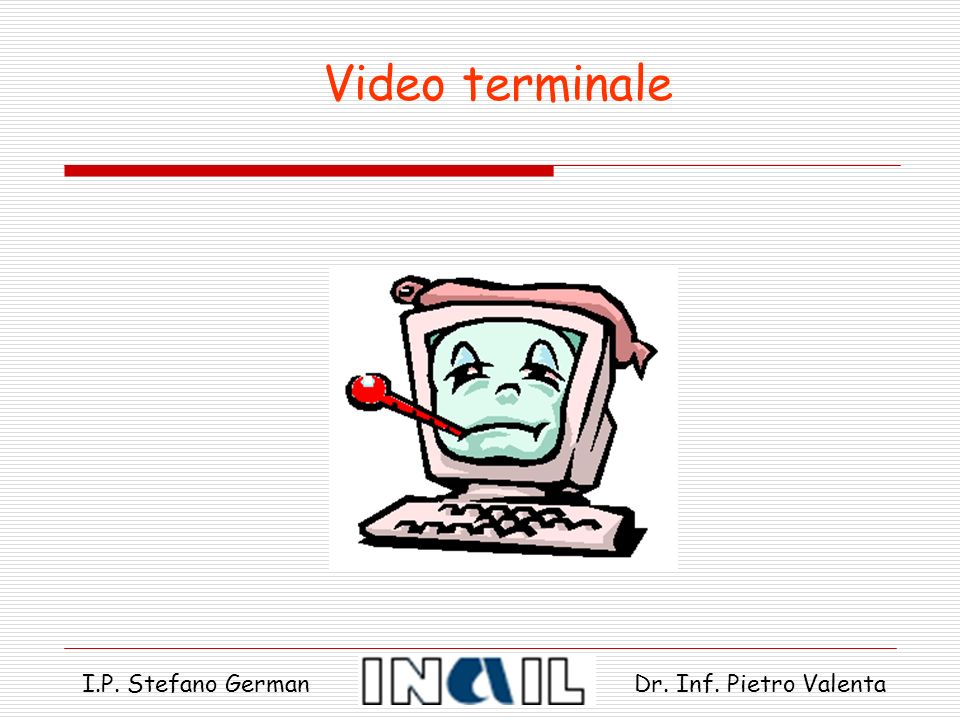 Video terminale I.P. Stefano German Dr. Inf. Pietro Valenta