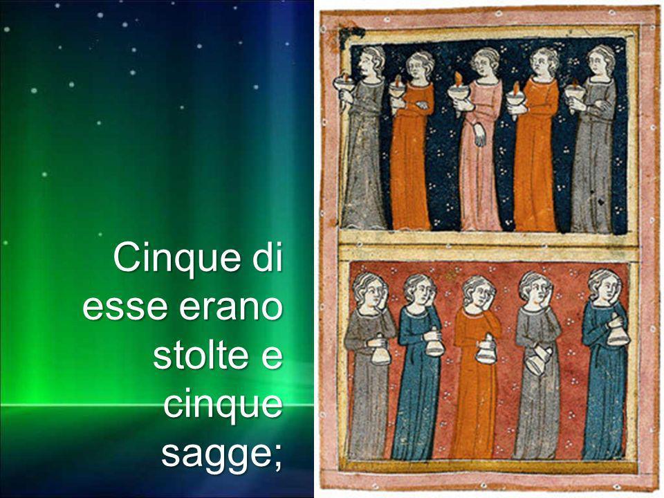 Cinque di esse erano stolte e cinque sagge;