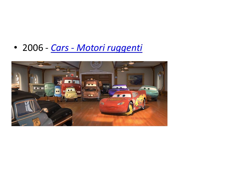 2006 - Cars - Motori ruggenti