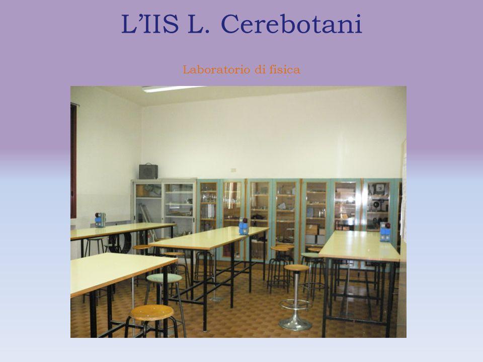 L'IIS L. Cerebotani Laboratorio di fisica