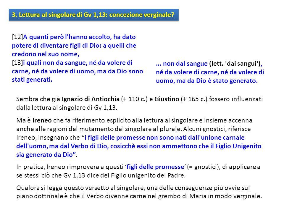 3. Lettura al singolare di Gv 1,13: concezione verginale