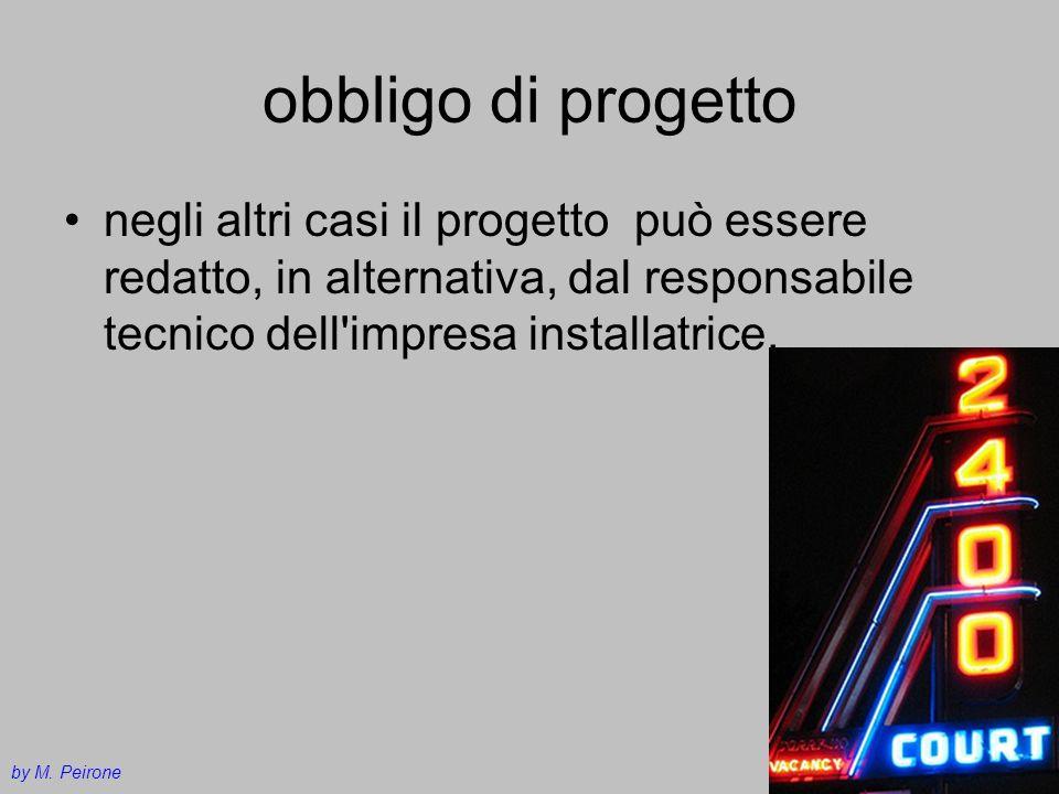 obbligo di progetto negli altri casi il progetto può essere redatto, in alternativa, dal responsabile tecnico dell impresa installatrice.
