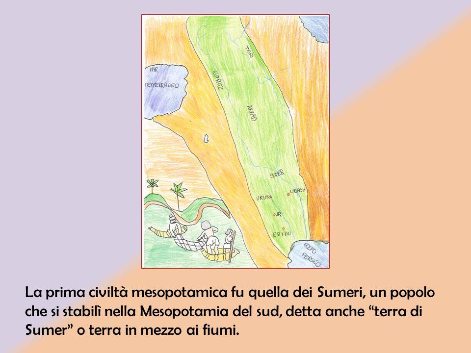 La prima civiltà mesopotamica fu quella dei Sumeri, un popolo che si stabilì nella Mesopotamia del sud, detta anche terra di Sumer o terra in mezzo ai fiumi.