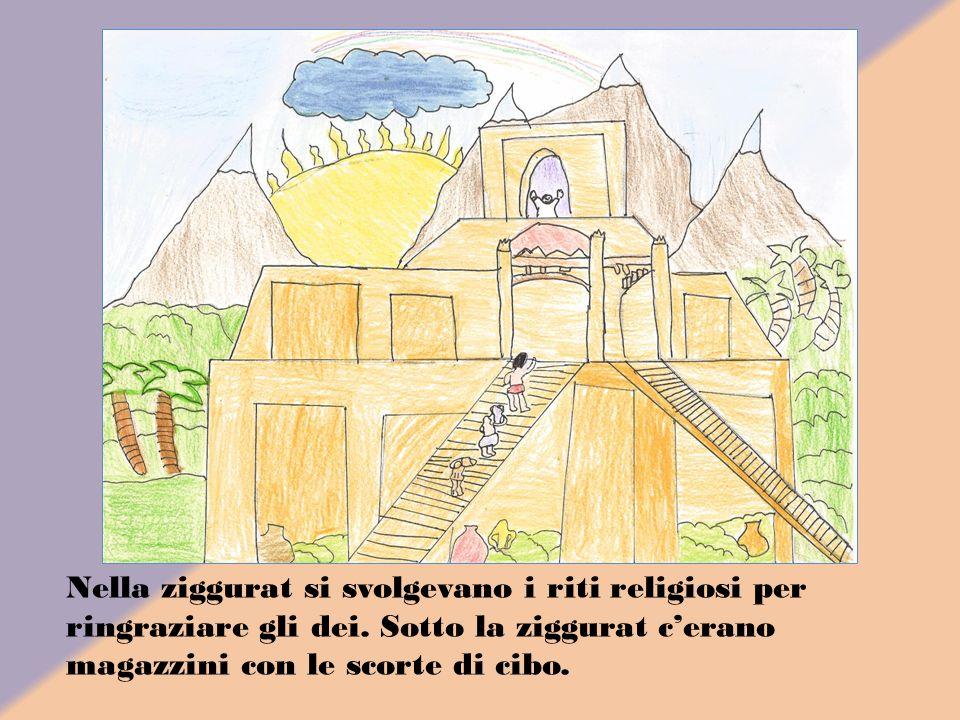 Nella ziggurat si svolgevano i riti religiosi per ringraziare gli dei