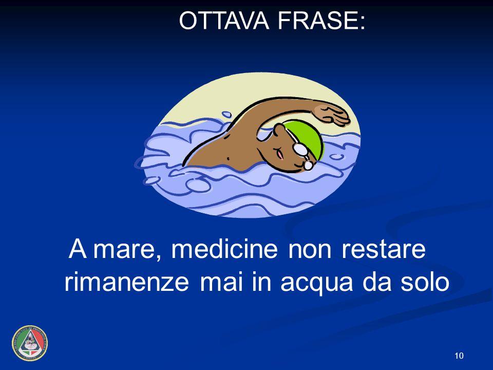 A mare, medicine non restare rimanenze mai in acqua da solo