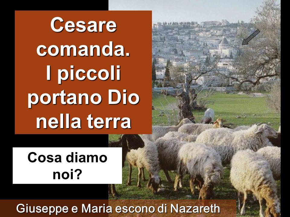 I piccoli portano Dio nella terra Giuseppe e Maria escono di Nazareth