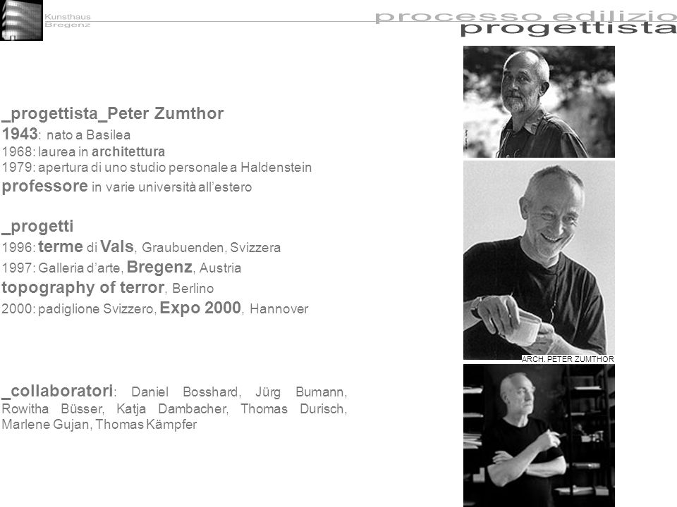 _progettista_Peter Zumthor 1943: nato a Basilea
