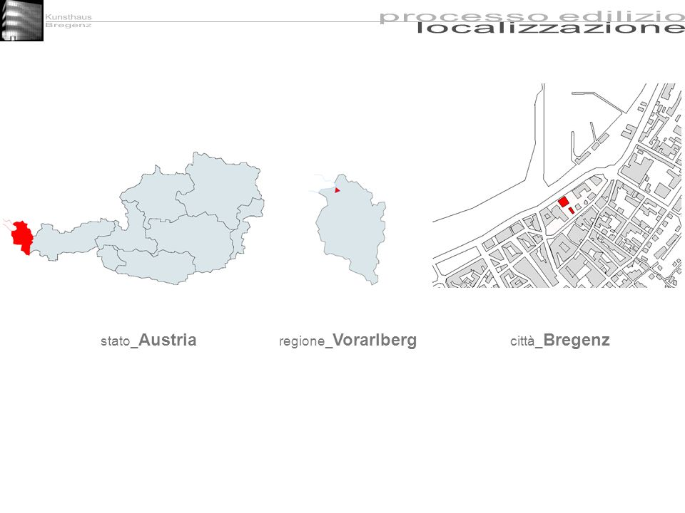 Kunsthaus Bregenz processo edilizio localizzazione stato_Austria