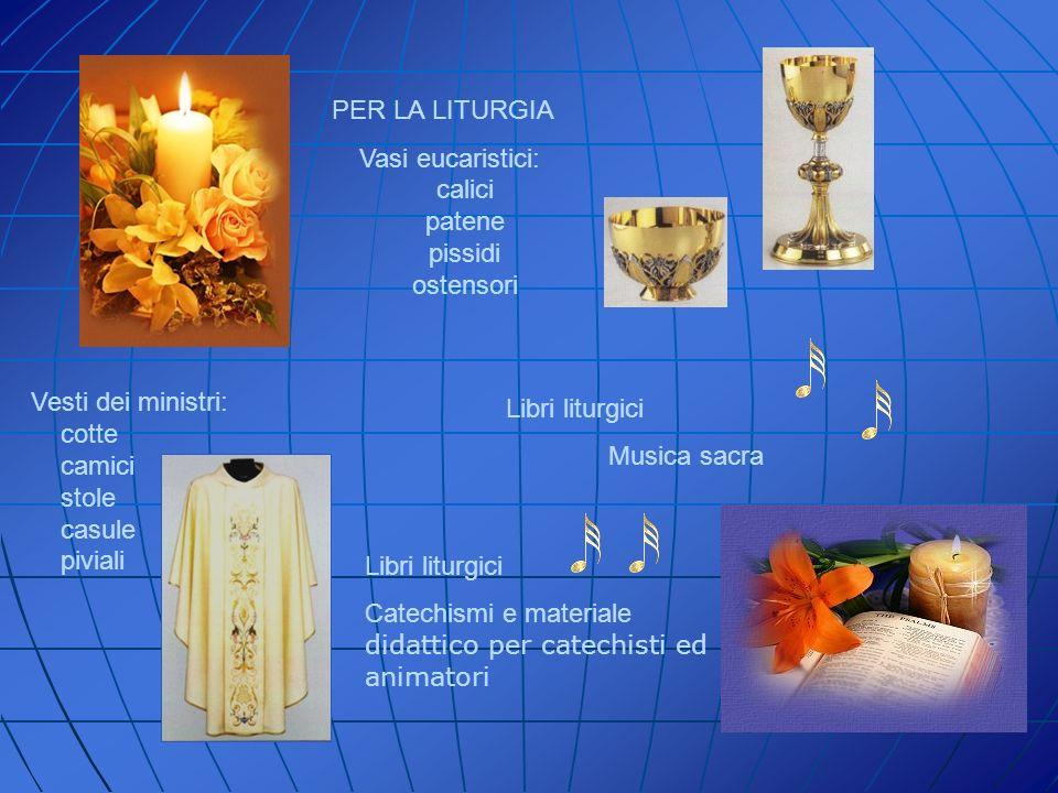 Vasi eucaristici: calici patene pissidi ostensori
