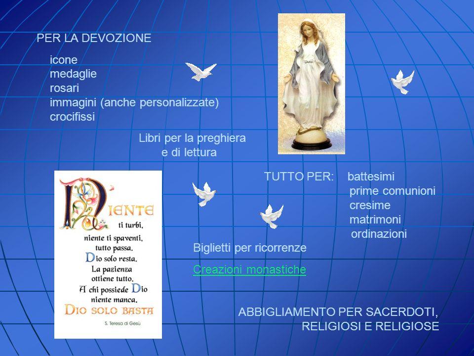 PER LA DEVOZIONE icone medaglie rosari immagini (anche personalizzate) crocifissi.