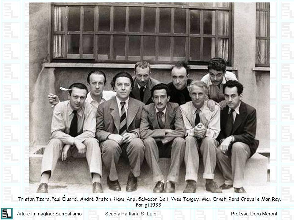 Tristan Tzara, Paul Éluard, André Breton, Hans Arp, Salvador Dalí, Yves Tanguy, Max Ernst, René Crevel e Man Ray.