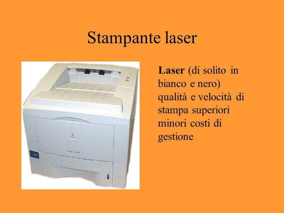 Stampante laser Laser (di solito in bianco e nero) qualità e velocità di stampa superiori minori costi di gestione.