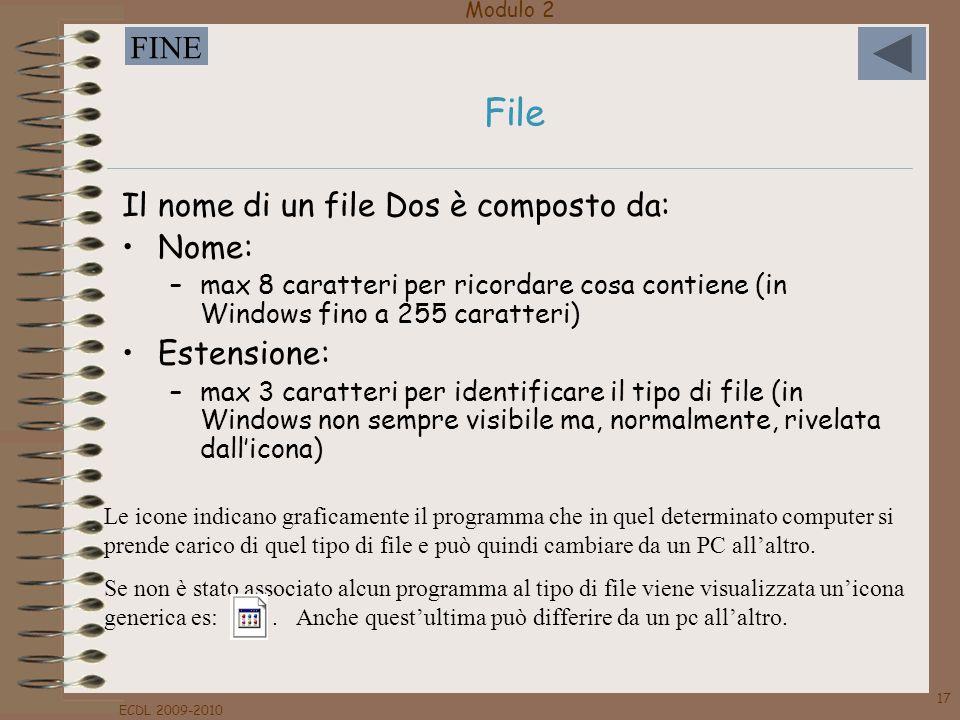 File Il nome di un file Dos è composto da: Nome: Estensione: