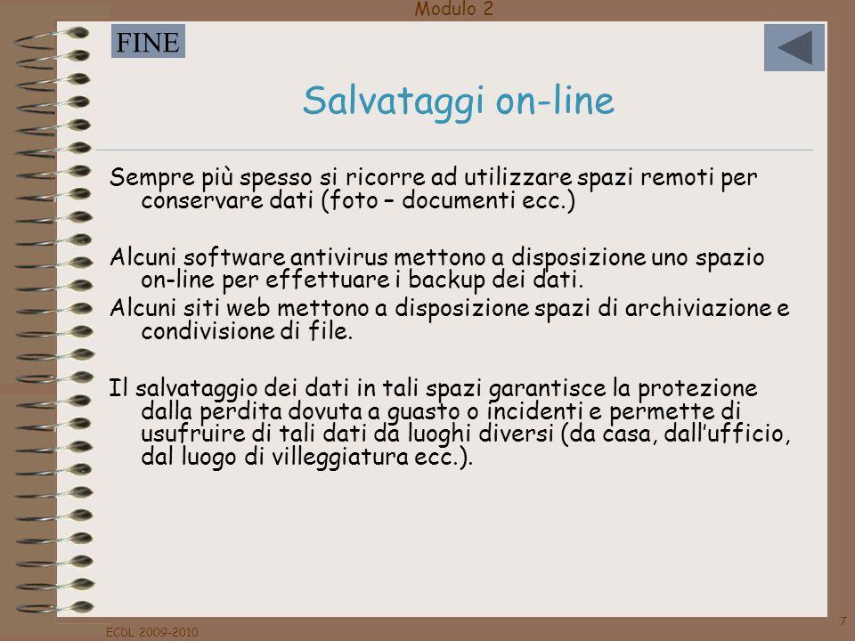 Salvataggi on-line Sempre più spesso si ricorre ad utilizzare spazi remoti per conservare dati (foto – documenti ecc.)