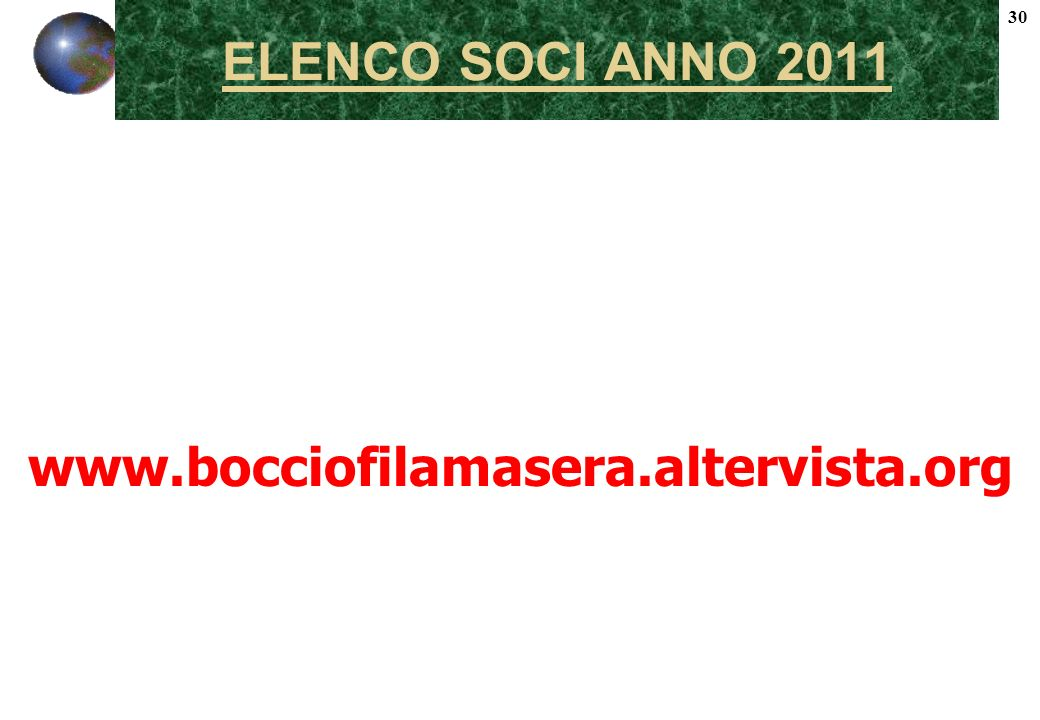 ELENCO SOCI ANNO 2011 30 www.bocciofilamasera.altervista.org