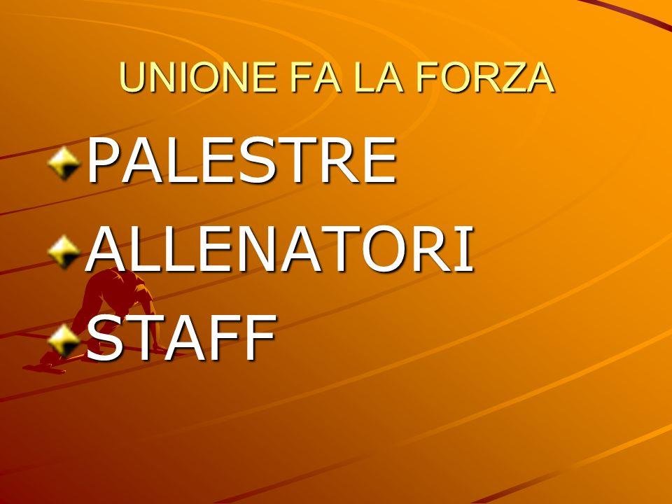UNIONE FA LA FORZA PALESTRE ALLENATORI STAFF