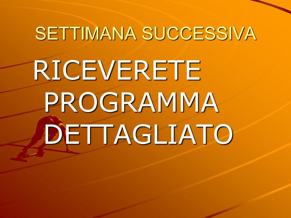 RICEVERETE PROGRAMMA DETTAGLIATO
