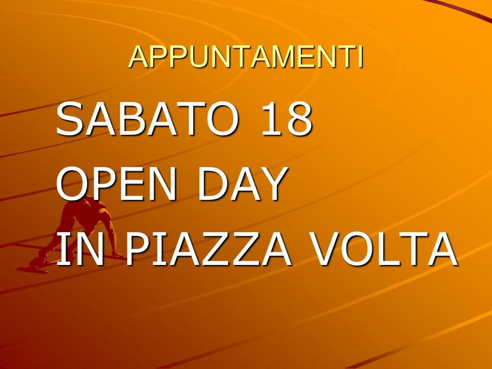 APPUNTAMENTI SABATO 18 OPEN DAY IN PIAZZA VOLTA