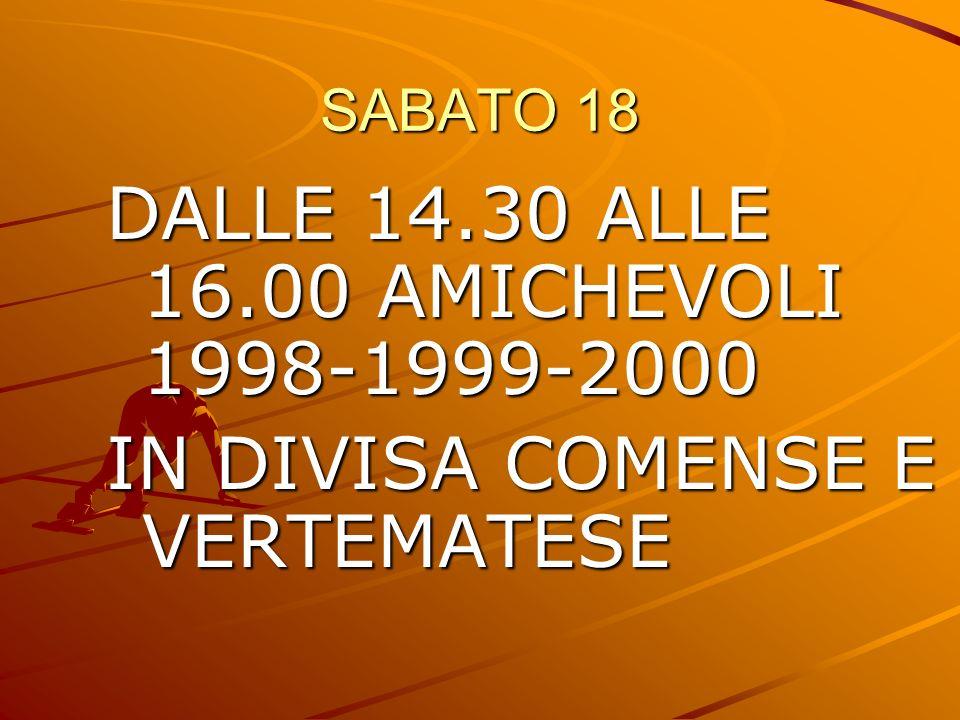 DALLE 14.30 ALLE 16.00 AMICHEVOLI 1998-1999-2000