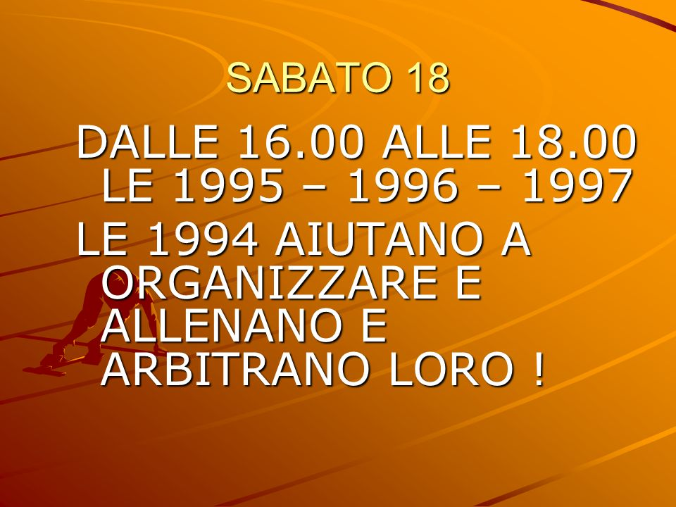LE 1994 AIUTANO A ORGANIZZARE E ALLENANO E ARBITRANO LORO !