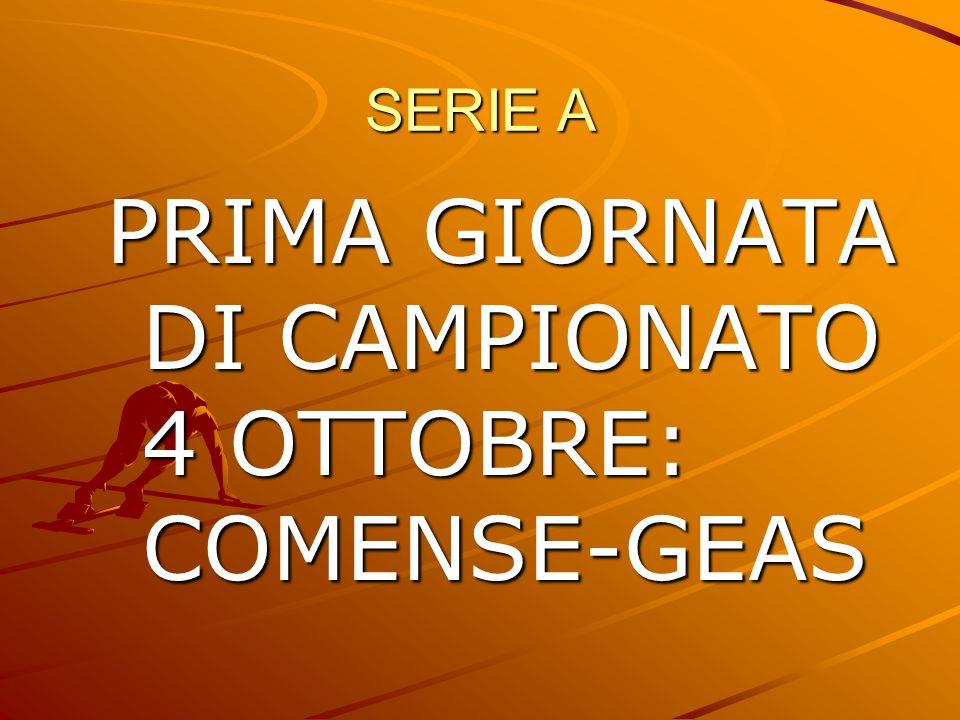PRIMA GIORNATA DI CAMPIONATO 4 OTTOBRE: COMENSE-GEAS