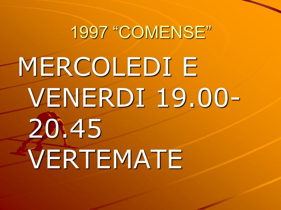 MERCOLEDI E VENERDI 19.00-20.45 VERTEMATE