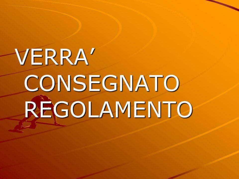 VERRA' CONSEGNATO REGOLAMENTO