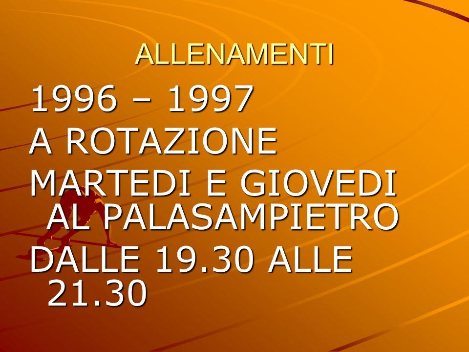 MARTEDI E GIOVEDI AL PALASAMPIETRO DALLE 19.30 ALLE 21.30