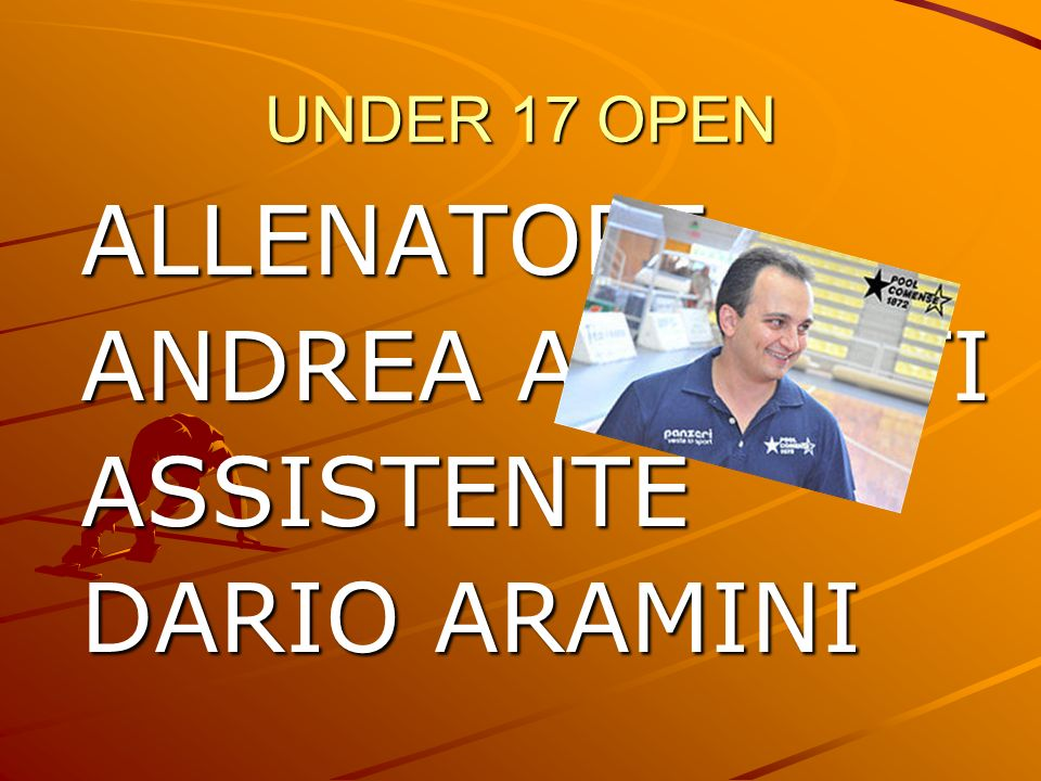 UNDER 17 OPEN ALLENATORE ANDREA ANILONTI ASSISTENTE DARIO ARAMINI
