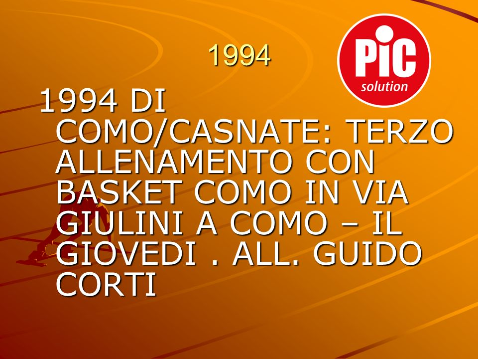 1994 1994 DI COMO/CASNATE: TERZO ALLENAMENTO CON BASKET COMO IN VIA GIULINI A COMO – IL GIOVEDI .