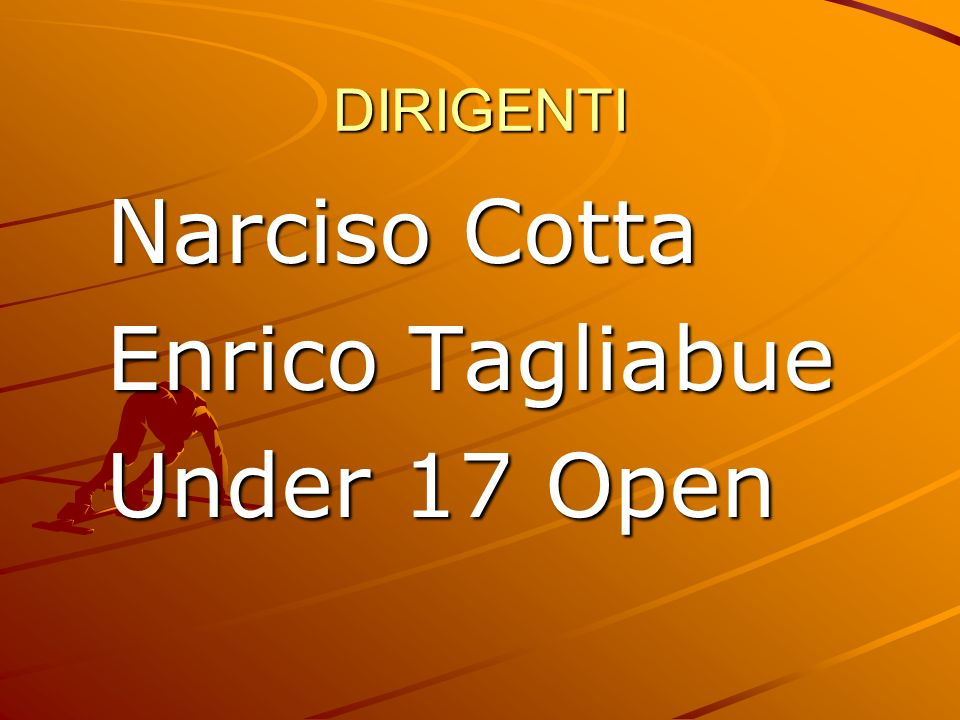DIRIGENTI Narciso Cotta Enrico Tagliabue Under 17 Open