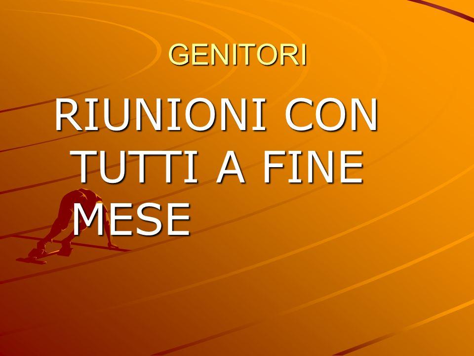 RIUNIONI CON TUTTI A FINE MESE