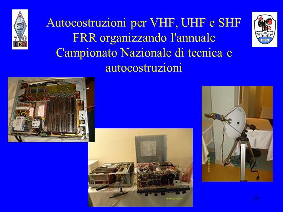 Autocostruzioni per VHF, UHF e SHF FRR organizzando l annuale Campionato Nazionale di tecnica e autocostruzioni