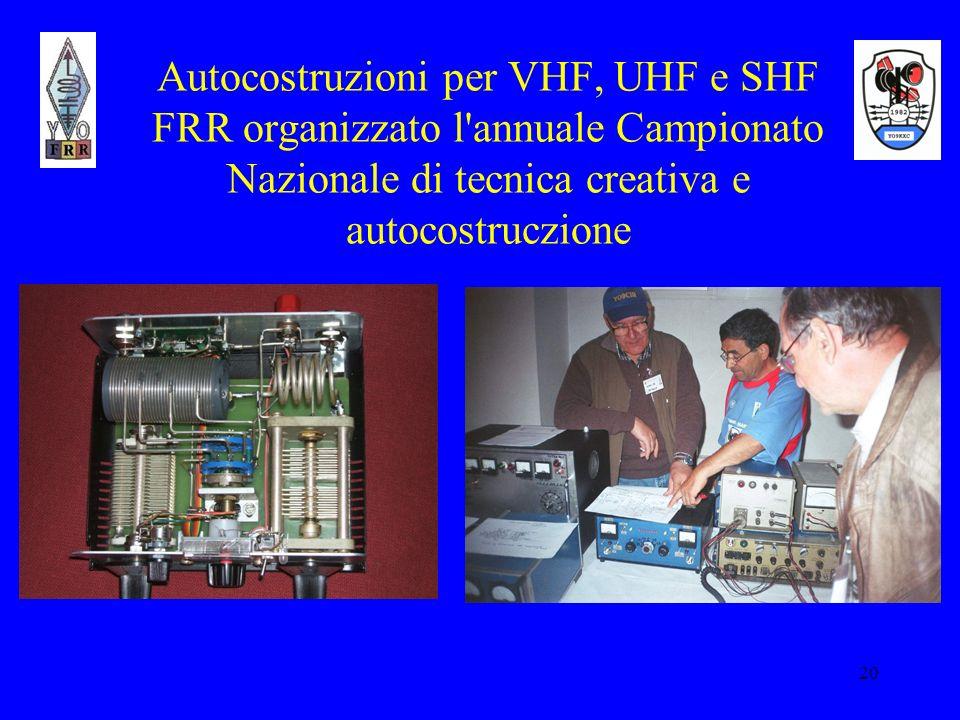 Autocostruzioni per VHF, UHF e SHF FRR organizzato l annuale Campionato Nazionale di tecnica creativa e autocostruczione