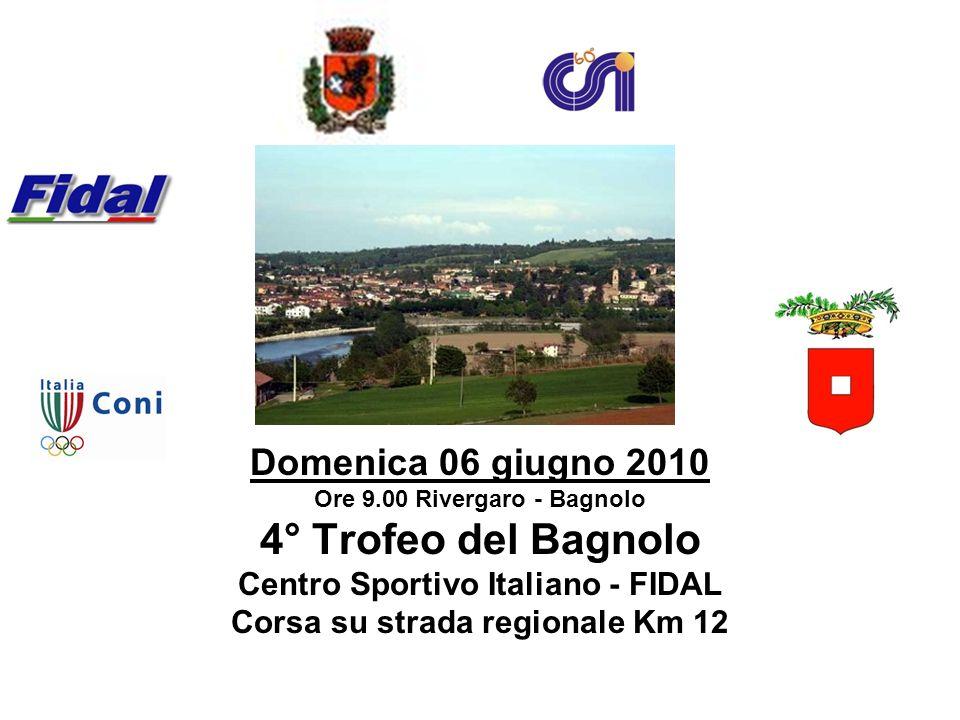 4° Trofeo del Bagnolo Domenica 06 giugno 2010