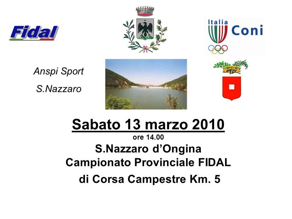Anspi Sport S.Nazzaro. Sabato 13 marzo 2010 ore 14.00 S.Nazzaro d'Ongina Campionato Provinciale FIDAL di Corsa Campestre Km. 5.